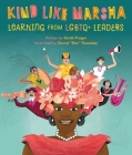 Kind Like Marsha: Learning from LGBTQ+ Leaders Cover Image