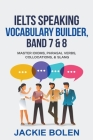 IELTS Speaking Vocabulary Builder: Master Idioms, Phrasal Verbs, Collocations, & Slang Cover Image