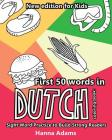 First 50 words in Dutch coloring book: New edition for Kids: Sight Word Practice: Learning a language while having fun coloring Cover Image