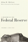 A History of the Federal Reserve, Volume 1: 1913-1951 Cover Image