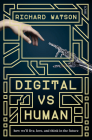 Digital Vs Human: How We'll Live, Love, and Think in the Future Cover Image