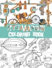 Steampunk coloring book: Retro Technology Designs, Steampunk Devices, watches, zeppelins ... Cover Image