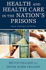 Health and Health Care in the Nation's Prisons: Issues, Challenges, and Policies Cover Image
