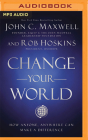 Change Your World: How Anyone, Anywhere Can Make a Difference Cover Image