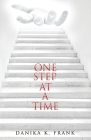 One Step at a Time: A Twelve Step Biblical Guide for Recovery Cover Image