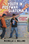 Youth in Postwar Guatemala: Education and Civic Identity in Transition (Rutgers Series in Childhood Studies) Cover Image
