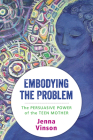 Embodying the Problem: The Persuasive Power of the Teen Mother Cover Image