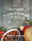 The Southern Slow Cooker Bible: 365 Easy and Delicious Down-Home Recipes Cover Image