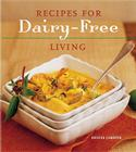 Recipes for Dairy-Free Living Cover Image