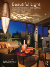 Beautiful Light: An Insider's Guide to Led Lighting in Homes and Gardens Cover Image