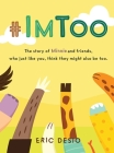 #ImToo: The story of Minnie and friends, who just like you, think they might also be too. Cover Image