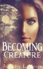 Becoming Creature: (Becoming: Book 1) Cover Image