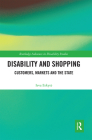 Disability and Shopping: Customers, Markets and the State Cover Image