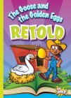 The Goose and the Golden Eggs Retold (Aesop's Funny Fables) Cover Image