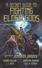 A Secret Guide to Fighting Elder Gods Cover Image