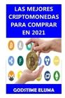 Las Mejores Criptomonedas Para Comprar En 2021 Cover Image
