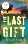 The Last Gift: By the Winner of the 2021 Nobel Prize in Literature Cover Image