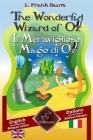 The Wonderful Wizard of Oz - Il Meraviglioso Mago di Oz: Bilingual parallel text - Bilingue con testo inglese a fronte: English - Italian / Inglese - Cover Image