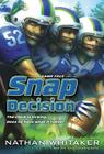 Snap Decision (Game Face #1) Cover Image