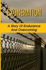 Exoneration: A Story Of Endurance And Overcoming: Trueallele Casework System Cover Image