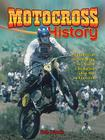 Motocross History: From Local Scrambling to World Championship MX to Freestyle (Mxplosion!) Cover Image