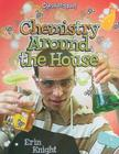 Chemistry Around the House (Chemtastrophe!) Cover Image