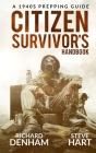 Citizen Survivor's Handbook: A 1940s Prepping Guide Cover Image
