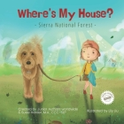 Where's My House?: Sierra National Forest Cover Image
