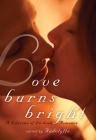Love Burns Bright: A Lifetime of Lesbian Romance Cover Image
