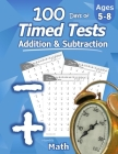 Humble Math - 100 Days of Timed Tests: Addition and Subtraction: Ages 5-8, Math Drills, Digits 0-20, Reproducible Practice Problems Cover Image