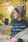 Expectant Amish Widows 3 Books-in-1: Amish Widow's Hope: The Pregnant Amish Widow: Amish Widow's Faith: Amish Romance Cover Image