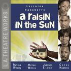 A Raisin in the Sun (L.A. Theatre Works Audio Theatre Collections) Cover Image