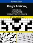 Grey's Anatomy Sudoku and Crossword Activity Puzzle Book: TV Series Edition Cover Image