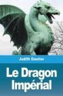 Le Dragon Impérial Cover Image