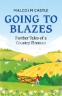 Going to Blazes: Further Tales of a Country Fireman Cover Image