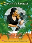 Granny's Stories...From Jamaica to England Cover Image