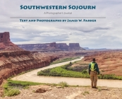 Southwestern Sojourn: A Photographer's Journal Cover Image