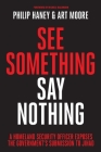 See Something, Say Nothing: A Homeland Security Officer Exposes the Government's Submission to Jihad Cover Image
