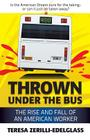 Thrown Under the Bus: The Rise and Fall of an American Worker Cover Image