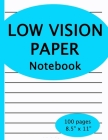 Low Vision Notebook: 100 pages of bold black lines on white paper for visually impaired, great for students, work, school, writers Cover Image