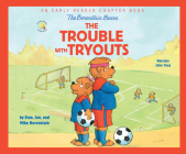 The Berenstain Bears the Trouble with Tryouts: An Early Reader Chapter Book (Berenstain Bears/Living Lights) Cover Image