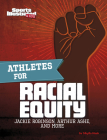 Athletes for Racial Equity: Jackie Robinson, Arthur Ashe, and More Cover Image