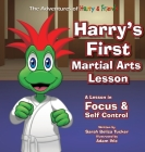 Harry's First Martial Arts Lesson: A Children's Book on Self-Discipline, Respect, Concentration/Focus and Setting Goals. Cover Image