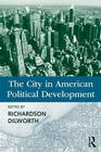 The City in American Political Development Cover Image