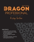 Dragon Professional - A Step Further: Automate virtually any task on your PC by voice Cover Image
