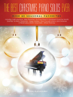 The Best Christmas Piano Solos Ever: Over 60 Seasonal Favorites Cover Image