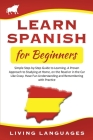 Learn Spanish for Beginners: Simple Step-by-Step Guide to Learning. A Proven Approach to Studying at Home, on the Road or in the Car Like Crazy. Ha Cover Image