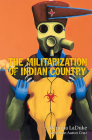 The Militarization of Indian Country (Makwa Enewed) Cover Image
