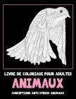 Livre de coloriage pour adultes - Conceptions anti-stress Animaux - Animaux Cover Image