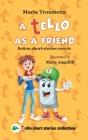 A Tello as a Friend: Fiction short stories novels Cover Image